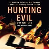 img - for Hunting Evil: The Nazi War Criminals Who Escaped and the Quest to Bring Them to Justice book / textbook / text book