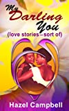 img - for My Darling YOU (love stories - sort of) book / textbook / text book