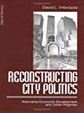 Reconstructing City Politics: Alternative Economic Development and Urban Regimes (Cities and Planning) (0761906134) by Imbroscio, David
