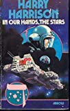 In Our Hands, the Stars (0099104504) by Harry Harrison