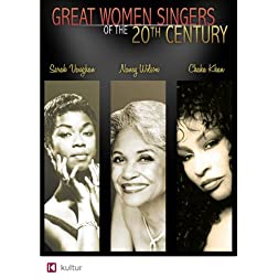 Great Women Singers of the 20th Century: Nancy Wilson, Sarah Vaughan, Chaka Khan