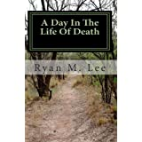 A Day In The Life Of Death: A Behind The Scenes Look At The Mortuary Business ~ Ryan Lee