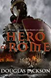 Douglas Jackson Hero of Rome (Roman Trilogy 1)