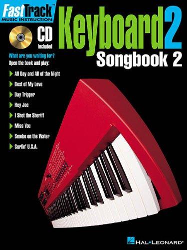 FastTrack Keyboard Songbook 2 - Level 2 (Fast Track (Hal Leonard)), Hal Leonard Corp.
