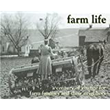 Farm Life: A Century of Change for Farm Families and Their Neighbors Frank Smoot