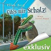 Gib's mir, Schatz!: (K)ein Fessel-Roman (       ungekürzt) von Ellen Berg Gesprochen von: Sonngard Dressler