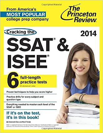 Cracking the SSAT & ISEE: 6 full-length practice tests, 2014 Edition