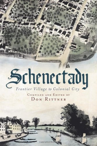 Schenectady: Frontier Village to Colonial City (NY)