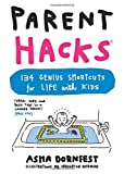 Image of Parent Hacks: 134 Genius Shortcuts for Life with Kids