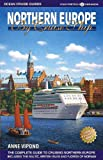 Northern Europe by Cruise Ship: The Complete Guide to Cruising Northern Europe [With Color Pull-Out Map]