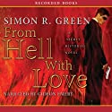 From Hell with Love: Secret Histories, Book 4 Audiobook by Simon R. Green Narrated by Gideon Emery