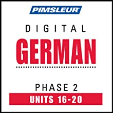 German Phase 2, Unit 16-20: Learn to Speak and Understand German with Pimsleur Language Programs  by  Pimsleur