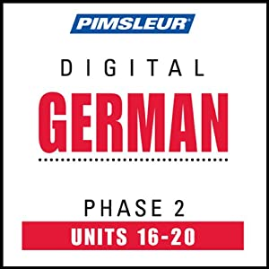 German Phase 2, Unit 16-20: Learn to Speak and Understand German with Pimsleur Language Programs | [Pimsleur]