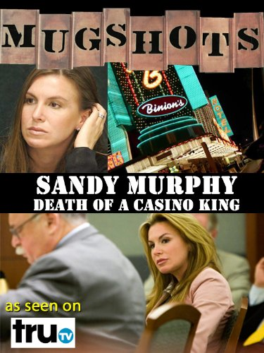 Mugshots: Sandy Murphy - Death of a Casino King (Ted The Movie Free compare prices)