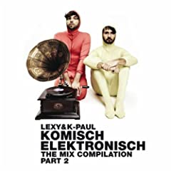 Komisch Elektronisch Part 2 (The Mix Compilation)