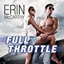 Full Throttle: Fast Track Series, Book 7 (       UNABRIDGED) by Erin McCarthy Narrated by Emily Durante
