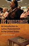 img - for Los Protestantes: An Introduction to Latino Protestantism in the United States book / textbook / text book