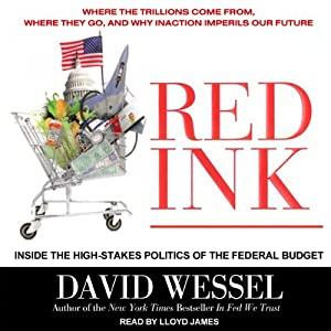 Red Ink: Inside the High-Stakes Politics of the Federal Budget | [David Wessel]
