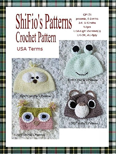 Crochet Pattern - CP171 - Baby Animal Hats 5 Sizes Owl Bear - Preemie 0-3 mths 3-6 mth 6-12 mth 1-3ys - USA Terminology
