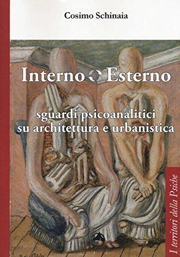 interno-esterno-sguardi-psicoanalitici-su-architettura-e-urbanistica