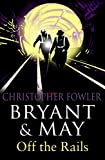 Christopher Fowler Bryant and May Off the Rails (Bryant and May 8): (Bryant & May Book 8)