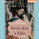 Never Kiss a Rake Audiobook by Anne Stuart Narrated by Xe Sands