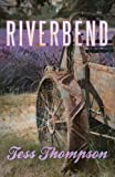 By Tess Thompson Riverbend (River Valley Collection)