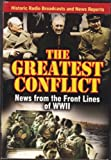 The Greatest Conflict: News from the Front Lines of WWII