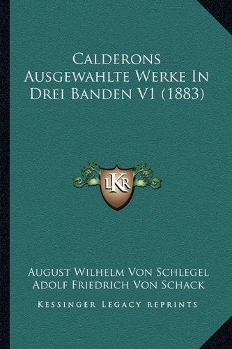 Calderons Ausgewahlte Werke in Drei Banden V1 (1883)