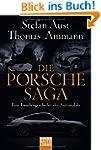 Die Porsche-Saga: Eine Familiengeschi...