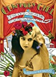 img - for Century Girl: 100 Years in the Life of Doris Eaton Travis, Last Living Star of the Ziegfeld Follies book / textbook / text book