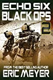 Echo Six: Black Ops 2 (1909149136) by Meyer, Eric
