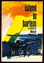 Island in Harlem;: A novel by Manuel…