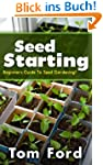Seed Starting: Beginners Guide To See...