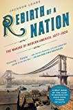 img - for Rebirth of a Nation: The Making of Modern America, 1877-1920 (American History) book / textbook / text book