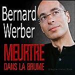 Meurtre dans la brume | Bernard Werber
