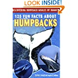 125 Fun Facts About Humpbacks (Discovering Humpback Whales of Hawai'i)