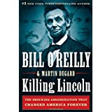 Killing Lincoln: The Shocking Assassination that Changed America Foreverby Bill O'Reilly