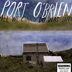 All we could do was sing - Port O Brien