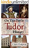On This Day in Tudor History (English Edition)