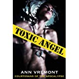 Toxic Angel (Courtesans of the Apocalypse) ~ Ann Vremont