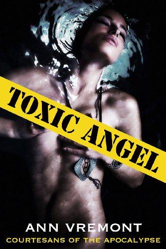 Toxic Angel (Courtesans of the Apocalypse)