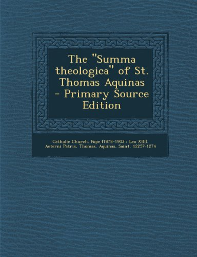 The Summa Theologica of St. Thomas Aquinas - Primary Source Edition