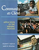 img - for Community As Client: Application of the Nursing Process book / textbook / text book