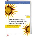 "Das LotusScript-Entwicklerbuch f�r Notes/Domino 8 - Von den Grundlagen bis zu Composite Applicationsvon ""Boerries Klatt"""