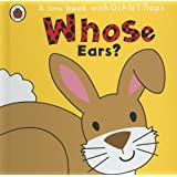Whose... Ears? (A Little Book With Giant Flaps)