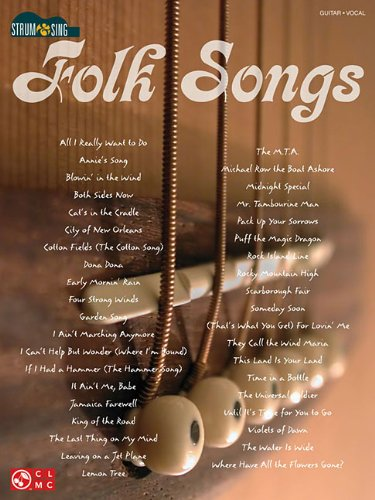 Folk Songs: Strum & Sing Series (Strum and Sing Series)