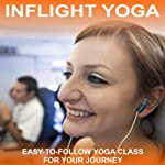 Inflight Yoga: An Easy-to-Follow Yoga Class for Your Journey | Sue Fuller