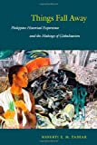 Things Fall Away: Philippine Historical Experience and the Makings of Globalization (Post-Contemporary Interventions)