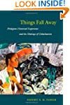 Things Fall Away: Philippine Historic...